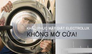 Hướng dẫn mở cửa máy giặt Electrolux khi bị kẹt